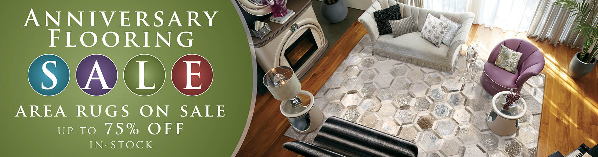 Anniversary Flooring Sale  AREA RUGS ON SALE!  Up To 75% OFF  In-Stock